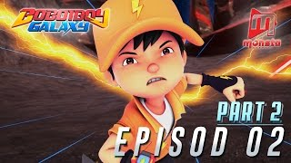 BoBoiBoy Galaxy  Episod 02 Part 2