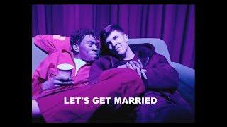 LET'S GET MARRIED   BROCKHAMPTON