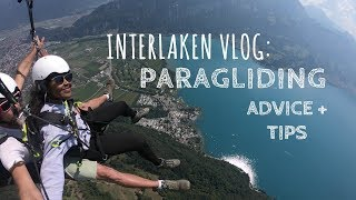 SWITZERLAND VLOG: PARAGLIDING IN INTERLAKEN, ADVICE + TIPS