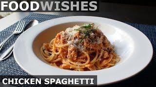 Chicken Spaghetti - Food Wishes - Chicken Pasta Sauce Recipe