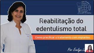 Reabilitando o Edentulismo Total – Como precificar o tratamento com Implantes