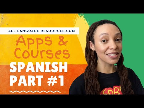 Top Apps & Courses For Learning Spanish - Part One | All Language Resources