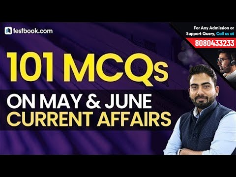 Top 100 Current Affairs 2019 Questions | May & June | GK for RRB, SSC, SBI PO & SBI Clerk 2019