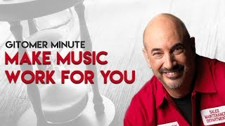 Gitomer Minute: Make Music Work For You