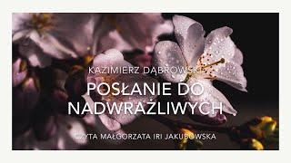 """""""Posłanie do nadwrażliwych"""" Kazimierz Dąbrowski"""