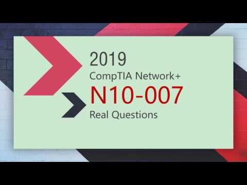 2019 Updated CompTIA Network+ N10-007 Real Exam Questions ...