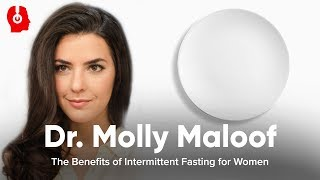 The Benefits of Intermittent Fasting for Women ft. Dr. Molly Maloof || HVMN Podcast Ep. 75