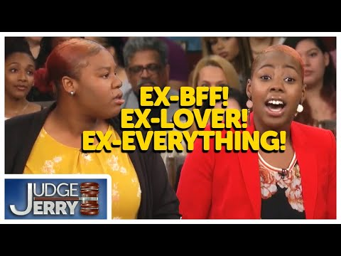 Ex-BFF! Ex-Lover! Ex-Everything! | Judge Jerry