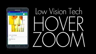 Best Phone For Low Vision ~ Hover Zoom Feature