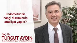 Endometriozis hangi durumlarda ameliyat yapılır?