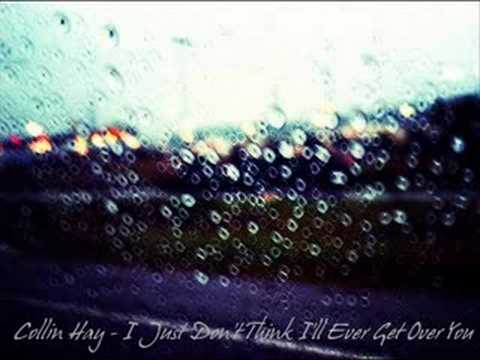 I Just Don't Think I'll Ever Get Over You (Song) by Colin Hay