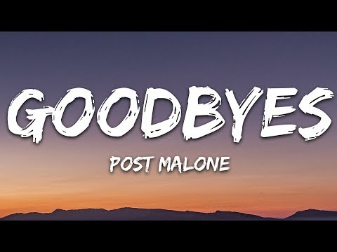 Post Malone - Goodbyes (Lyrics) Ft. Young Thug