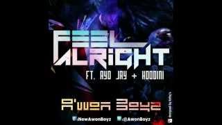 Awon Boyz   Feel Alright Ft. Ayo Jay & Hoodini