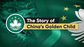 Macau: The Story of China's Golden Child