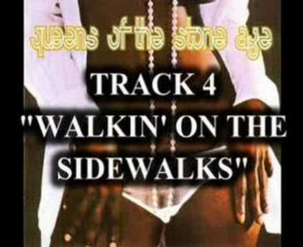 Walkin' On The Sidewalks - Queens Of The Stone Age