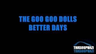 Better Days - The Goo Goo Dolls