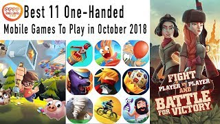 Best 11 One Handed Mobile Games To Play in October 2018 Full HD 60fps