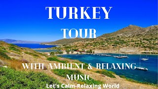 Turkey Tour With Peaceful Relaxing Music I FPV 4K Film With Calming Music, Relaxation, Stress Relief