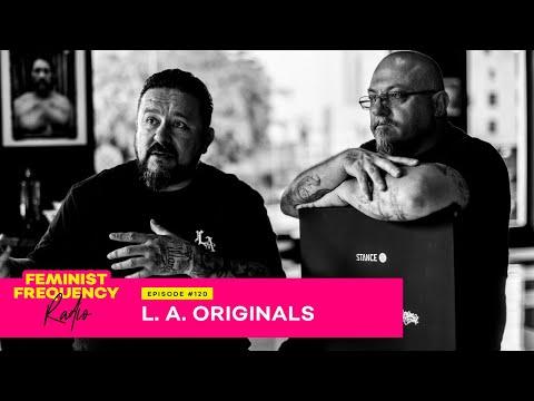 LA Originals - Chicano culture, appropriation, feminism and more