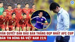 VN Sports 22/6 | ĐTVN đá giao hữu với Kyrgyzstan, HLV Indonesia sắp bị sa thải vì vô kỷ luật