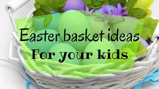 What's In My Kids Easter Baskets || Ages 2, 6 & 10