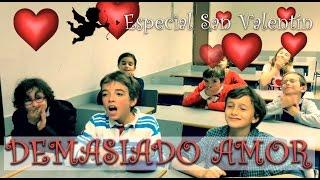 DEMASIADO AMOR - Especial San Valentín - Kidsworks 2016