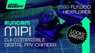 Runcam MIPI DJI-compatible Digital FPV Camera in a 250g Flywoo Hexplorer