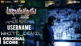 Abhimanyudu   Username White Devil - Background Score   Vishal, Arjun   Yuvan Shankar Raja