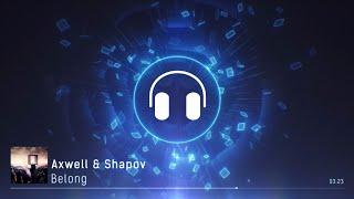 Axwell & Shapov - Belong (Official Audio Radio Edit)