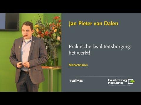 Praktische kwaliteitsborging: het werkt! - Jan Pieter van Dalen