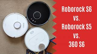 Roborock S6 vs. Roborock S5 vs. 360 S6: Test On Carpet