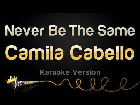 Camila Cabello - Never Be The Same (Karaoke Version) Mp3