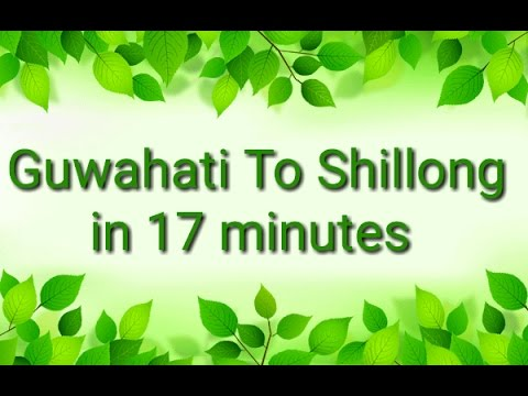 A 17 Minute Road Trip From Guwahati To Shillong