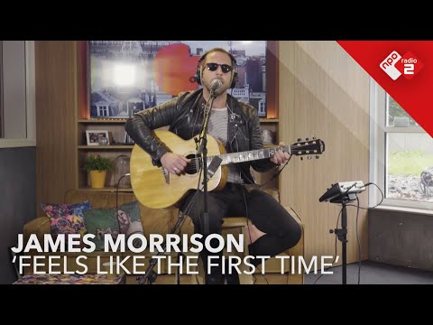 James Morrison - Feels Like The First Time (Official Live