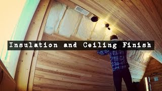How to Build a Log Cabin: Insulation and Ceiling Finish