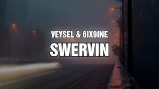 Veysel & 6ix9ine   Swervin (Lyric Video)