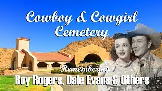FAMOUS GRAVE TOUR: Cowboy & Cowgirl Cemetery Is Home To Roy Rogers & Dale Evans In Apple Valley, CA