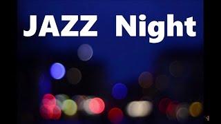 Jazz Night - Relaxing Jazz Music for Sleep, Work, Study - SAX, Piano