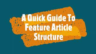 A QUICK GUIDE TO FEATURE ARTICLE STRUCTURE