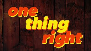 'One Thing Right' video thumb