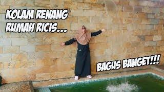 LIAT RUMAH BARU RICIS, KOLAM RENANGNYA SEMPURNA!!!!