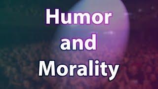Humor And Morality