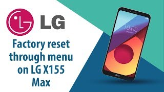 How to Factory reset through menu on LG Max X155?