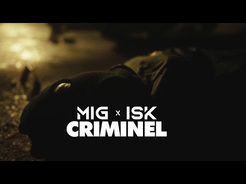 Mig - Criminel (Feat. ISK)
