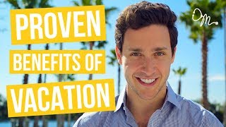 7 Shocking, PROVEN Health Benefits of Vacation | Doctor Mike - Video Youtube