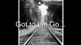 Logik Provider- Got to let go (with Lyrics)
