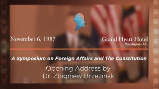 Click to play: Opening Address by Dr. Zbigniew Brzezinski [Archive Collection]