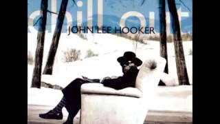 John Lee Hooker   Chill Out Things Gonna Change