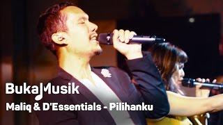 Maliq & D'Essentials - Pilihanku | BukaMusik