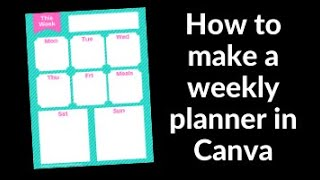How To Make A Weekly Planner Printable In Canva